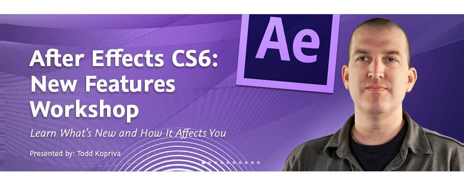 After Effects CS6 New Feature Highlights