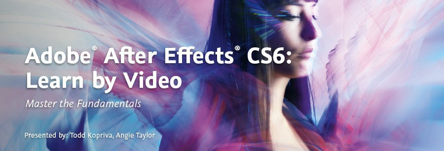 Adobe After Effects CS6 – Learn by Video